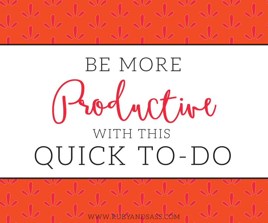 Be More Productive With This Quick To-Do