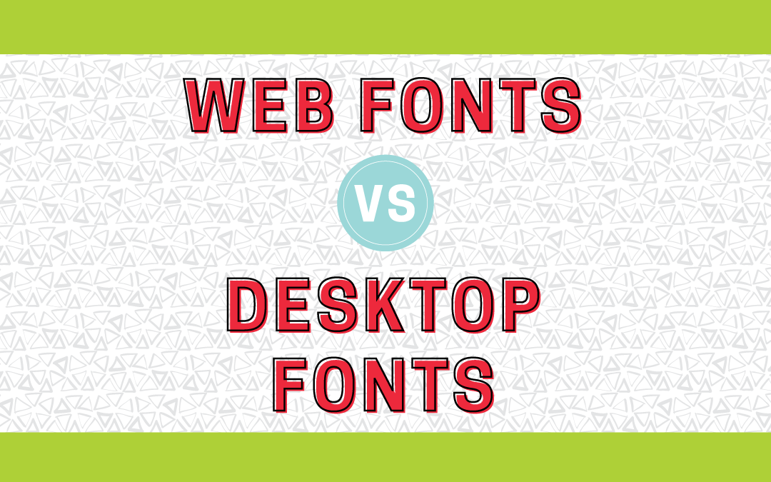 What's the Difference Between Desktop Fonts and Web Fonts?