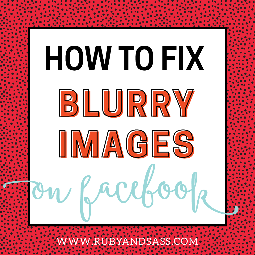How To Fix It When Your Images Are Blurry