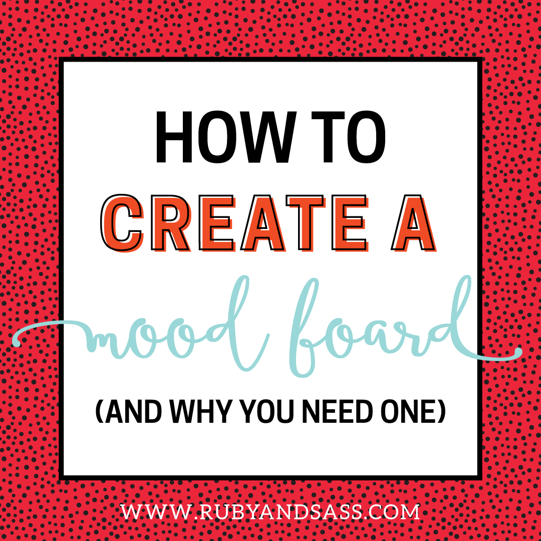 How To Create A Branding Mood Board and Why You Need One