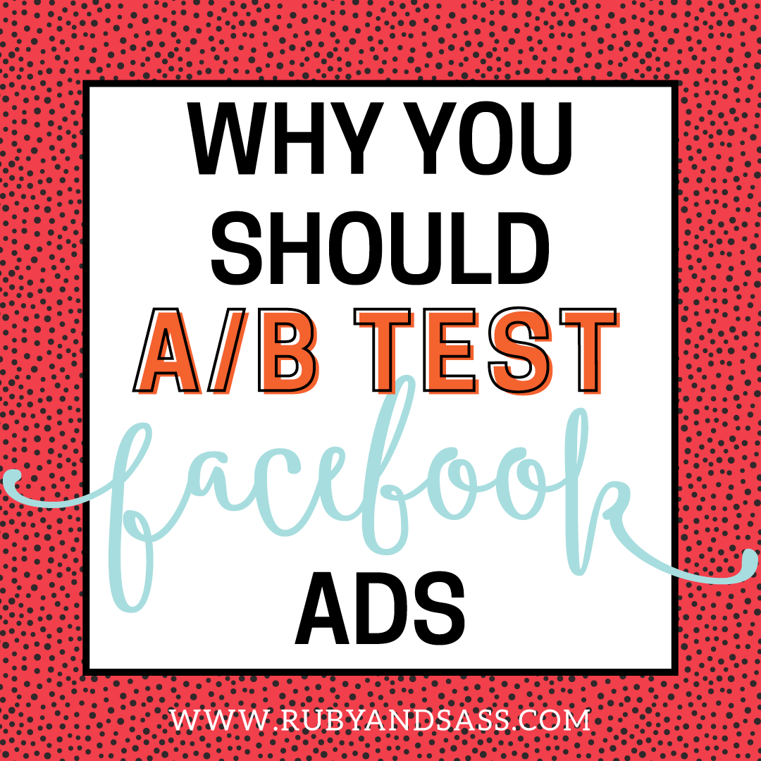 Why You Need to AB Test with Facebook Ads
